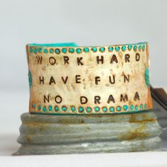 """Painted leather cuff """"Work Hard, Have Fun, No Drama"""" - hand stamped & painted"""