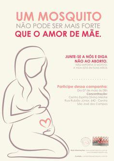 """6ª Campanha em Defesa da Vida - """"São José dos Campos sem Aborto"""", SJC-SP - http://www.agendaespiritabrasil.com.br/2016/04/22/sao-jose-dos-campos-sem-aborto/"""