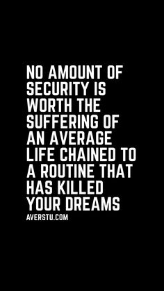 Thank God this is not MY life or regret! And well . my definition of security is far different than most . Great Quotes, Quotes To Live By, Me Quotes, Motivational Quotes, Inspirational Quotes, My Life Quotes, Wisdom Quotes, Cool Words, Wise Words