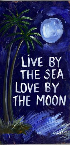 Tropical  Beach Sign Live By The Sea Love By the Moon by TropicalGraffiti
