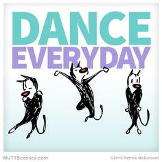 Everyone should #dance. Everyday! #MUTTScomics #fun #enjoylife #Mooch #happydance