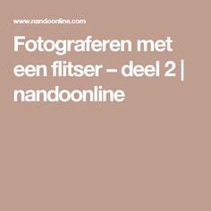 Fotograferen met een flitser – deel 2 | nandoonline