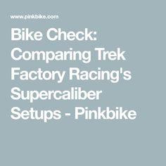 Bike Check: Comparing Trek Factory Racing's Supercaliber Setups - Pinkbike Rebounding, Trek, Things To Come, Racing, Running, Auto Racing