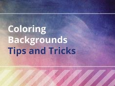 Coloring Backgrounds Tips and Tricks for coloring books that also work for fine art.