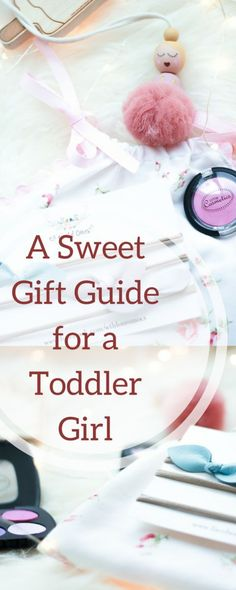 A Sweet Gift Guide for a Toddler Girl