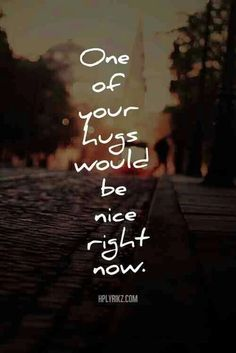 Sad Love Quotes : One of your hugs would be nice right now - Quotes Time I Need U, Love You, My Love, Never Forget You, You Used Me, The Words, Now Quotes, Life Quotes, Qoutes