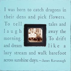 I Was Born to Catch Dragons Square Picture Frame