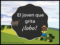 El joven que grita lobo- a fable in Spanish for Novice-Low learners for some good comprehensible input online for free!