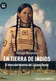 En tierra de indios. El descubrimiento del viejo oeste en Lo+ 2012. Recomendaciones de lectura del CILIJ, FGSR Salamanca