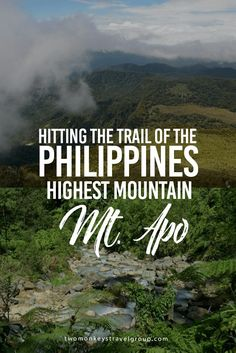 Hitting the Trail of the Philippines' Highest Mountain, Mt. Apo Mt. Apo hiking experience made me realize that the Philippines really is rich in so any ways. Rich in flora and fauna, rich in beautiful scenery and rich with wonderful and kind people.