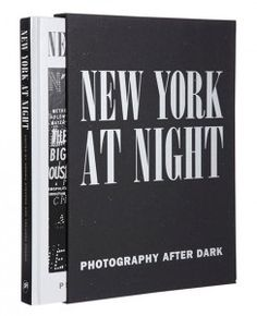 New York at Night: Photography After Dark $125 This publication showcases images of New York City's legendary nightlife by the leading photographers of the 20th and 21st centuries. These images are complimented by writing from some of New York's most respected contemporary authors. This engaging book captures the energy of the New York night and the city's evolving hotspots, building a history of how New Yorkers play after dark and how that helps make this city New York.