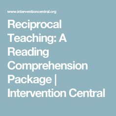 Reciprocal Teaching: A Reading Comprehension Package Reciprocal Reading, Guided Reading, Teaching Reading, Learning, Comprehension Strategies, Reading Comprehension, Fifth Grade, Literacy, High School