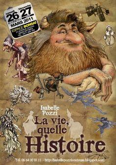 La vie, quelle histoire!  Spectacle de contes jeunesse à partir de 5 ans.  La journée de Baptiste, petit garçon grognon, est rythmée par les contes que ses parents choisissent de lui raconter au lieu de le gronder...