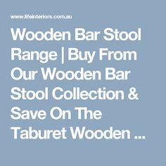 Wooden Bar Stool Range | Buy From Our Wooden Bar Stool Collection & Save On The Taburet Wooden Bar Stool