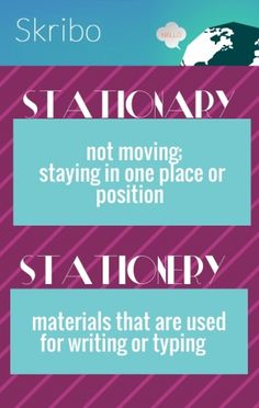 Stationary stationery not moving;staying in one place or position materials that are used for writing or typing