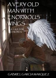 a very old man enormous wings on behance a very old man  a very old man enormous wings gabriel garcia marquez written in 1955