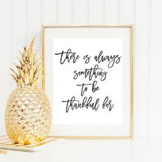 There Is Always Something To Be Thankful For   Downloadable Print   Instant Download   Gallery Wall   Printable