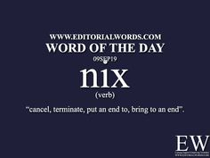 "Today's ""Word of the Day"" is nix and it is a verb meaning ""cancel, terminate, put an end to, bring to [. Advanced English Vocabulary, Learn English Grammar, Learn English Words, English Phrases, English Language Learning, English Idioms, Interesting English Words, Good Vocabulary Words, Dictionary Words"