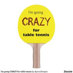 I'm going CRAZY for table tennis