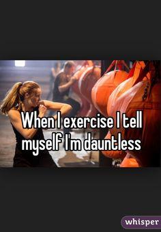 """When I exercise I tell myself I'm dauntless "" Be Brave Divergent, Divergent Memes, Divergent Fandom, Hunger Games Fandom, Divergent Insurgent Allegiant, Gym Memes, Funny Memes, Exercises, Workouts"