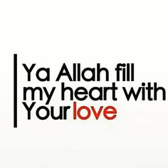 AMEEN YA RABB Those who believe (in the Oneness of Allah - Islamic Monotheism), and whose hearts find rest in the remembrance of Allah, Verily, in the remembrance of Allah do hearts find rest .(verse no.28, Surah Ar-ra'ad ) Alhamdulillah