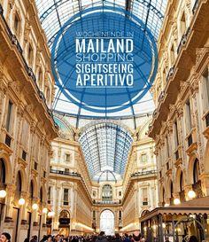 Hier findest du Tipps für ein Wochenende in Mailand Städtetrip | Sightseeing | Shopping | Aperitivo