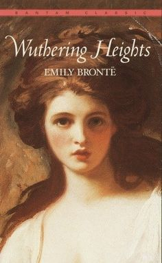"""Wuthering Heights by Emily Bronte.  Obsessive love story long before the Twilight series. """"If all else perished, and he remained, I should still continue to be; and if all else remained, and he were annihilated, the universe would turn to a mighty stranger."""""""