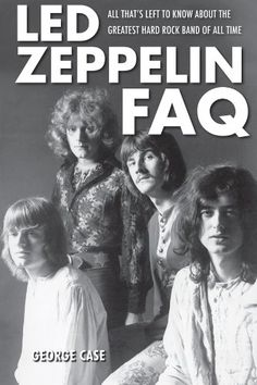 #Band,#Klassiker,Musik,#Rock,#Sound Led Zeppelin FAQ: All That-s Left to Know About the Greatest Hard #Rock #Band of All #Time [Faq Series] - http://sound.saar.city/?p=20504