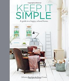 Keep It Simple: A Guide to a Happy, Relaxed Home by Atlanta Bartlett http://www.amazon.com/dp/184975621X/ref=cm_sw_r_pi_dp_7zsqvb0FJEV4D