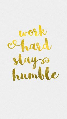 ~ Work hard, stay humble iPhone wallpaper White and gold Handy Wallpaper, Cute Wallpaper For Phone, Gold Wallpaper, Wallpaper Quotes, Kate Spade Iphone Wallpaper, Power Wallpaper, Macbook Wallpaper, Wallpaper Desktop, Wallpaper Ideas