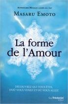 La Forme de l'Amour - Masaru Emoto - Librairie Bien-être/Développement Personnel - http://www.sentiersdubienetre.com/librairie-bien-etre/developpement-personnel/la-forme-de-l-amour-masaru-emoto.html