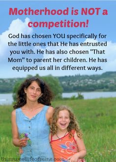 Motherhood is NOT a competition! God has equipped you to mother your children. Nobody knows your family better than you do. | This Sweet Life #parenting #motherhood