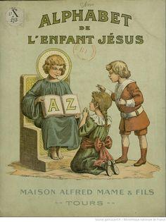 ¤ Alphabet de l'Enfant Jésus. Maison Alfred Mame et Fils, Tours.