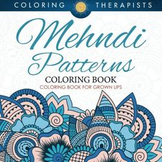 Mehndi Patterns Coloring Book  Coloring Book For Grown Ups *** You can find out more details at the link of the image.