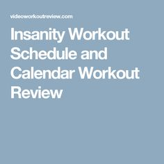 Insanity Workout Schedule and Calendar Workout Review