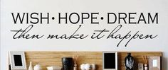 Wish Hope Dream Then Make It Happen Quote Wall Decal