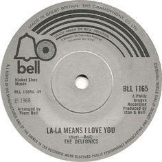 """7"""" 45RPM La-La Means I Love You/Can't Get Over Losing You by The Delfonics from Bell Records (BLL 1165)"""