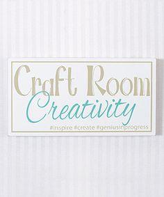 Look what I found on #zulily! 'Craft Room Creativity' Wall Sign #zulilyfinds