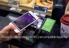 iPhone SE podría contar con NFC y ser compatible Apple Pay