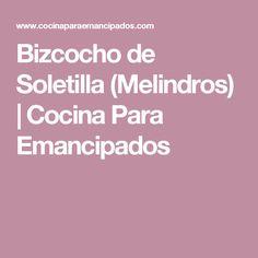 Bizcocho de Soletilla (Melindros)   Cocina Para Emancipados