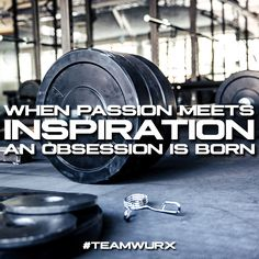 When passion meets inspiration, an obsession is born | 8 Gym Quotes for Inspiration