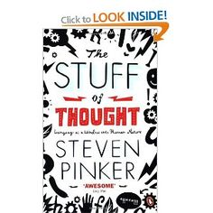 The Stuff of Thought: Language as a Window into Human Nature by Steven Pinker Roger Penrose, Books To Read, My Books, Evolutionary Psychology, English Love, Thing 1, Science Biology, Continuing Education, Human Nature