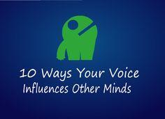 10 Ways Your Voice Influences Other Minds - PsychTronics