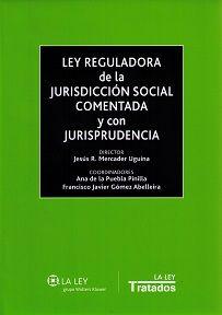 Ley reguladora de la jurisdicción social comentada y con jurisprudencia.      La Ley, 2015