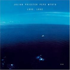 Julian Priester Pepo Mtoto - Love, Love (ECM). 4/3/17 from Wantlist to Favorite sleeves :-)