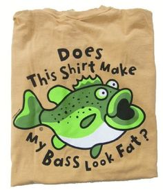 Fishboy inFat Bassin - Mustard T-shirt By Fishboy (Large) . Hunting Shirts, Fishing T Shirts, Gone Fishing, Bass Fishing, Love Mom, Aging Gracefully, Diy Projects To Try, Nye, Funny Shit