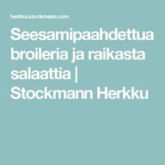 Seesamipaahdettua broileria ja raikasta salaattia | Stockmann Herkku