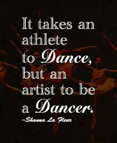 Se necesita un atleta para bailar, pero un artista para ser un bailarín Shanna La Fleour    Dance