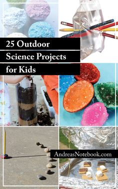 LOVE THESE! 25 outdoor science projects for kids