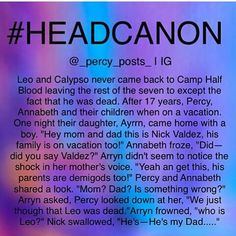I would die,and kill Leo probably. But, he came back to Camp Half Blood in Trials of Apollo, The Hidden Oracle Percy Jackson Head Canon, Percy Jackson Memes, Percy Jackson Books, Percy Jackson Fandom, Percy And Annabeth, Annabeth Chase, Leo And Calypso, Oncle Rick, Percabeth